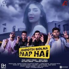 Jhooth Bolna Paap Hai - Ankit Tiwari & Meet Bros