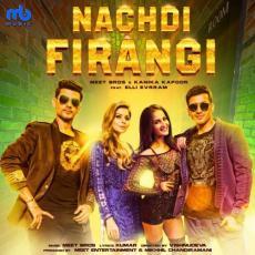 Nachdi Firaangi - Meet Bros