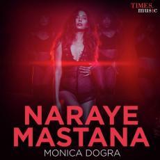 Naraye Mastana - Monica Dogra