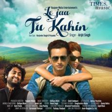 Le Jaa Tu Kahin - Arijit Singh