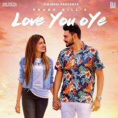Love You Oye - Prabh Gill