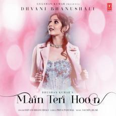 Main Teri Hoon - Dhvani Bhanushali