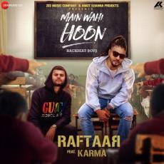 Main Wahi Hoon -  Raftaar