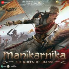 Manikarnika - The Queen Of Jhansi