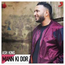 Mann Ki Dor - Ash King