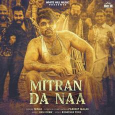 Mitran Da Naa - Ninja