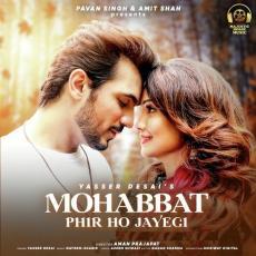Mohabbat Phir Ho Jayegi - Yasser Desai