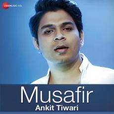 Musafir - Ankit Tiwari