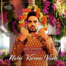 Nahi Karna Viah - Pav Dharia