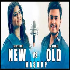 New vs Old Bollywood Songs Mashup - Raj Barman, Deepshikha