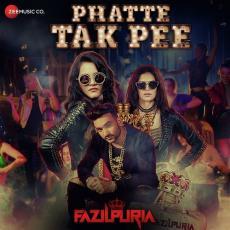 Phatte Tak Pee - Fazilpuria