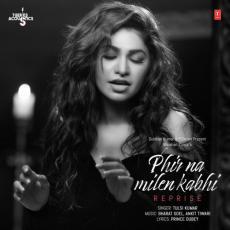Phir Na Milen Kabhi Reprise - Tulsi Kumar