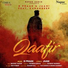 Qaafir - B Praak Jaani