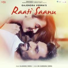 Raati Saanu - Gajendra Verma