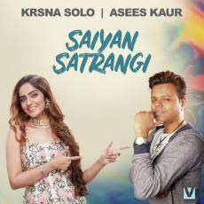 Saiyan Satrangi - Asees Kaur
