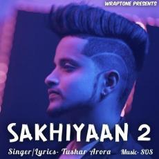 Sakhiyaan 2 - Tushar Arora