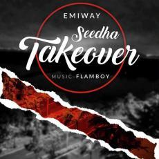 Seedha Takeover - Emiway Bantai