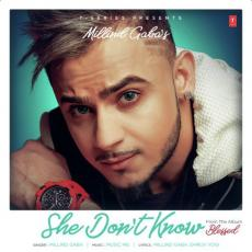 She Dont Know - Millind Gaba