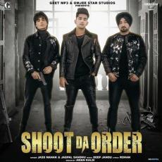 Shoot Da Order - Jass Manak