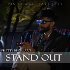 Stand Out - Pretty Bhullar