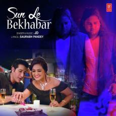 Sun Le Bekhabar - JD