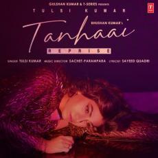 Tanhaai Reprise - Tulsi Kumar