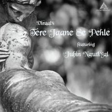 Tere Jaane Se Pehle - Jubin Nautiyal