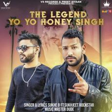 The Legend Yo Yo Honey Singh - Sukh B