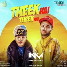 Theek Hai Theek Hai - Ikka Singh & Lil Golu