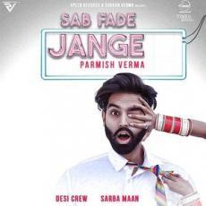 Sab Fade Jange - Parmish Verma