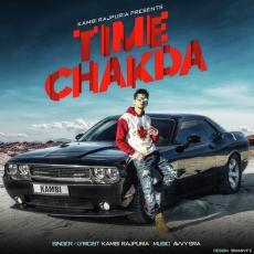 Time Chakda - Kambi Rajpuria