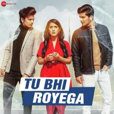 Tu Bhi Royega - Jyotica Tangri