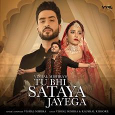 Tu Bhi Sataya Jayega - Vishal Mishra