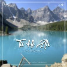 Tu Hi Ah by The PropheC