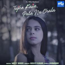 Tujhe Kaise Pata Na Chala - Asees Kaur