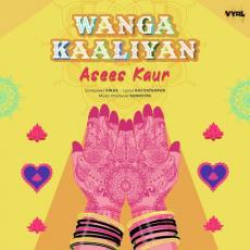 Wanga Kaaliyan - Asees Kaur