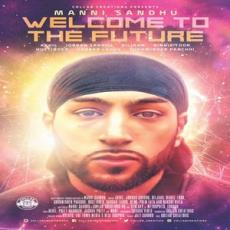 Welcome To The Future (Manni Sandhu) Album