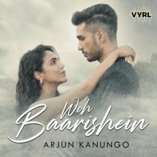 Woh Baarishein - Arjun Kanungo