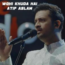 Wohi Khuda Hai - Atif Aslam