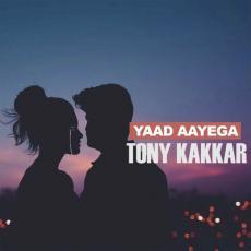 Yaad Aayega - Tony Kakkar