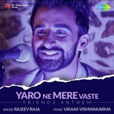 Yaro Ne Mere Vaste - Friends Anthem